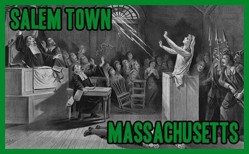 Salem Town, MA – The Salem Witch Trials